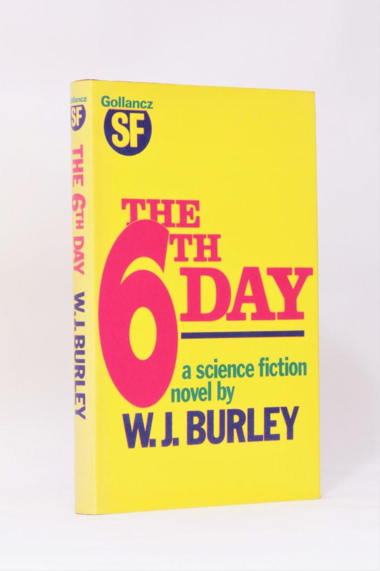 W.J. Burley - The 6th [Sixth] Day - Gollancz, 1978, First Edition.