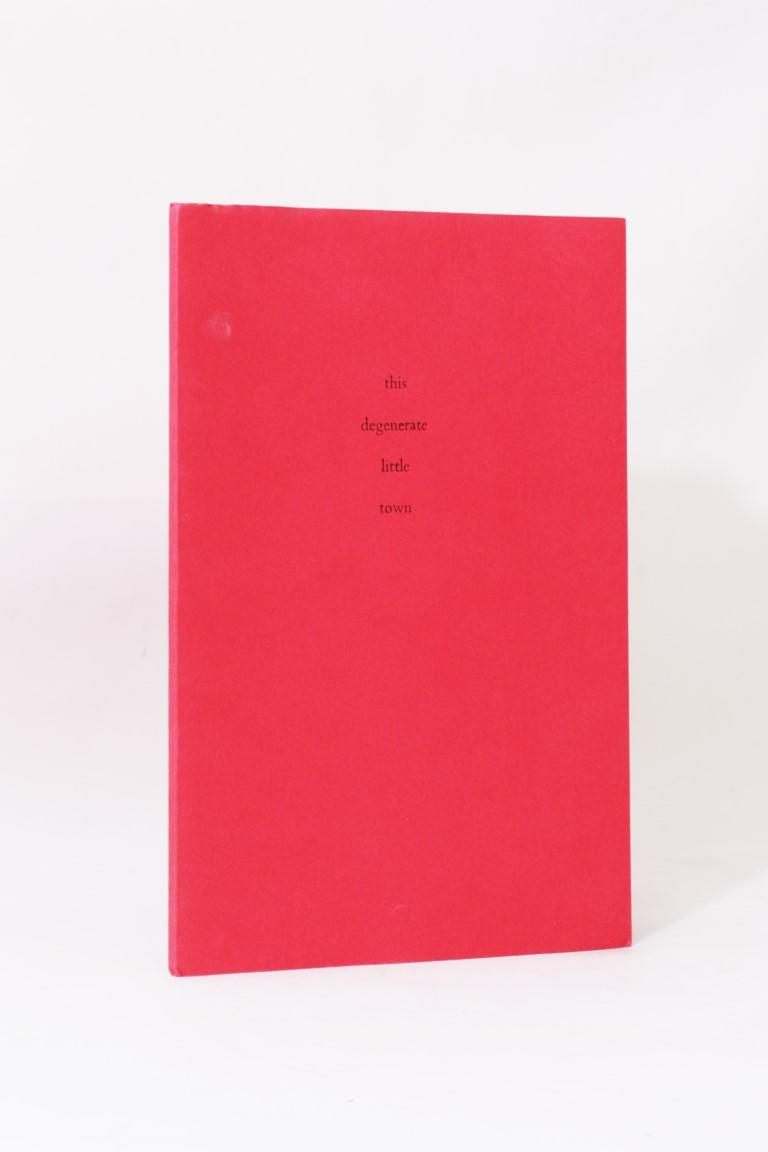 Thomas Ligotti - This Degenerate Little Town - Durtro Press, 2001, Signed Limited Edition.