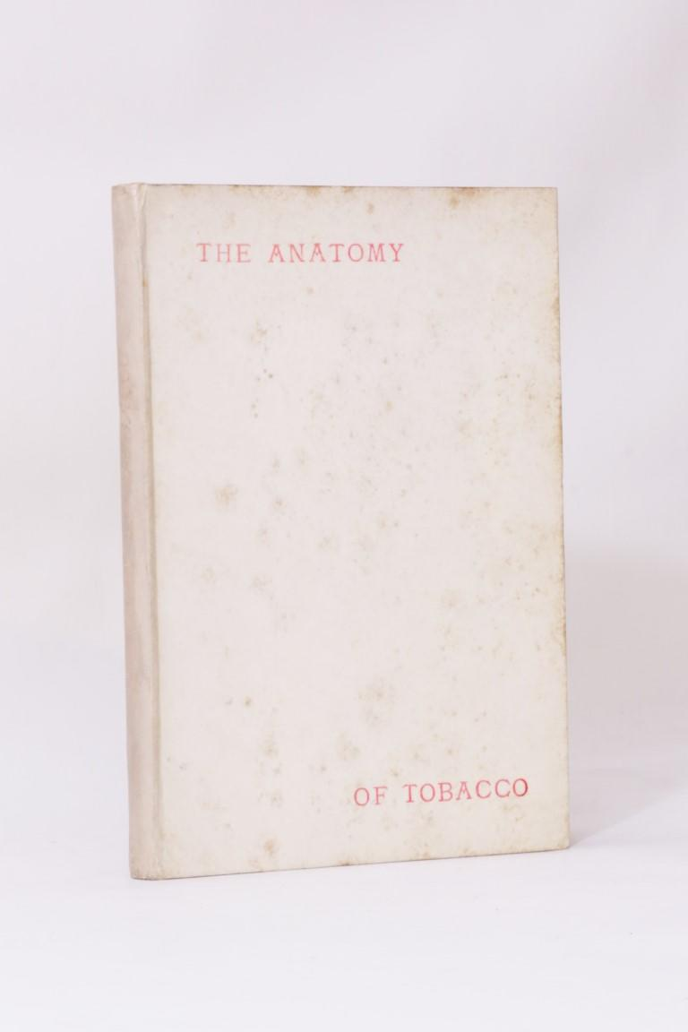 Leolinus Siliriensis [psedu. Arthur Machen] - The Anatomy of Tobacco: or Smoking - Methodised, Divided, and Considered After a New Fashion - George Redway, 1884, First Edition.