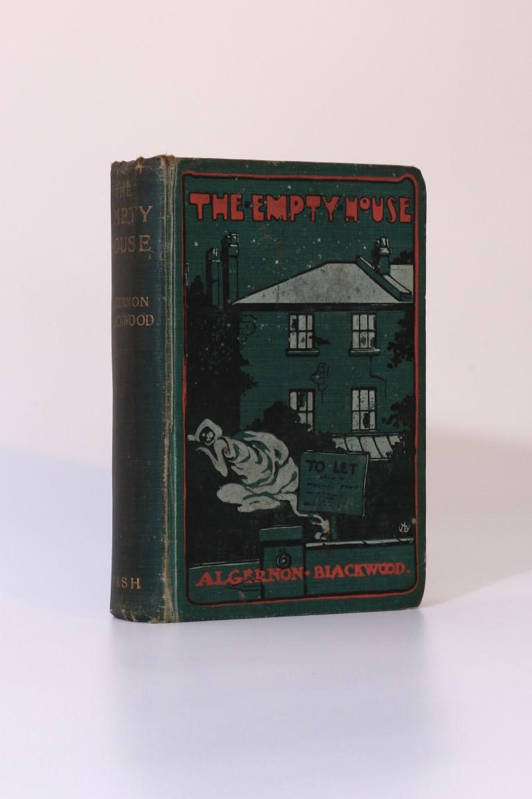 Algernon Blackwood - The Empty House and Other Ghost Stories - Eveleigh Nash, 1906, First Edition.