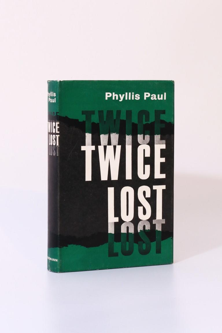 Phyllis Paul - Twice Lost - Heinemann, 1960, First Edition.
