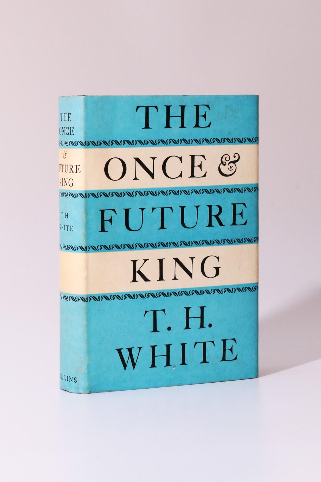 T.H. White - The Once & Future King - Collins, 1958, First Edition.