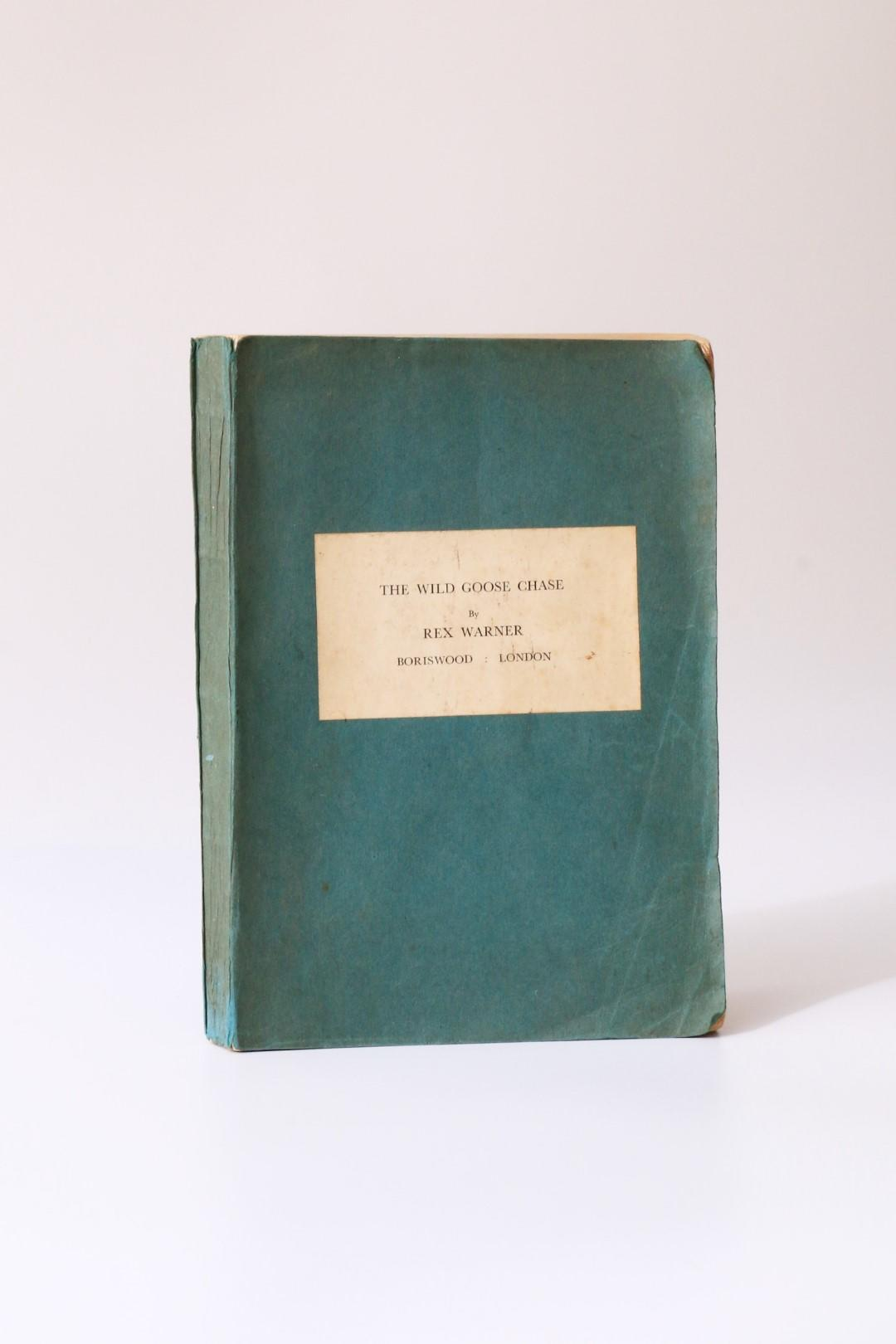 Rex Warner - The Wild Goose Chase - Boriswood, 1937, Proof.