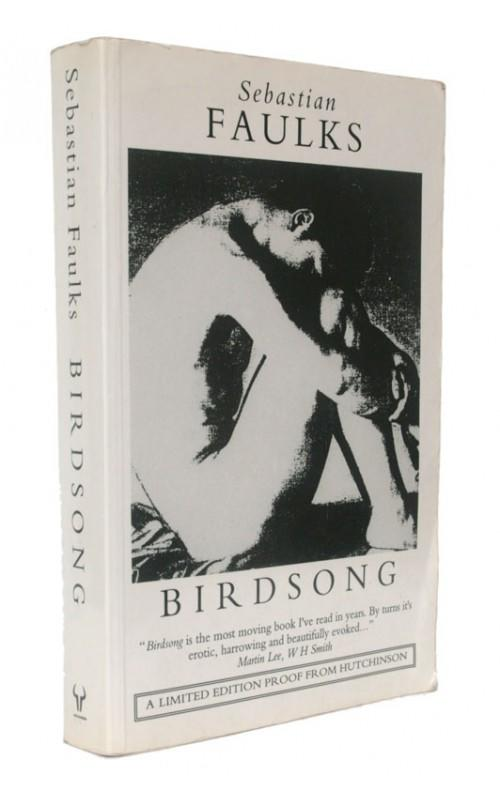 Sebastian Faulks - Birdsong - Hutchinson, 1993, UK Proof Edition