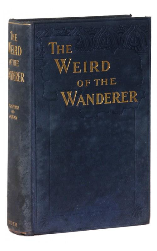 Prospero & Caliban [Frederick Rolfe and C. H. Pirie-Gordon] - The Weird of the Wanderer - William Rider, UK, 1912 - First Edition