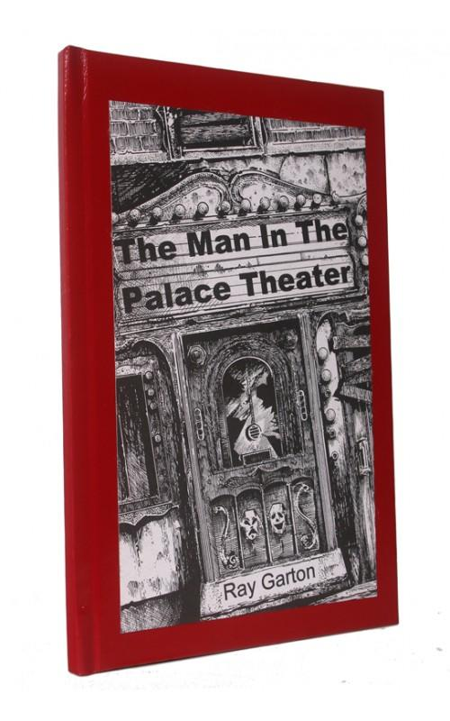 Ray Garton - The Man in the Palace Theater - Subterranean Press, 2004, US Signed Limited Edition