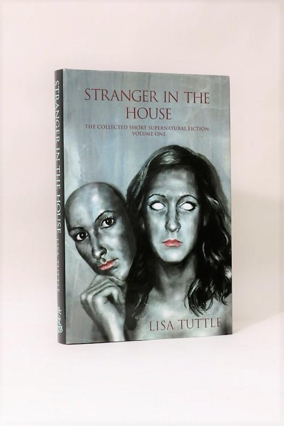 Lisa Tuttle - Stranger in the House - Ash-Tree Press, 2010, First Edition.  Signed