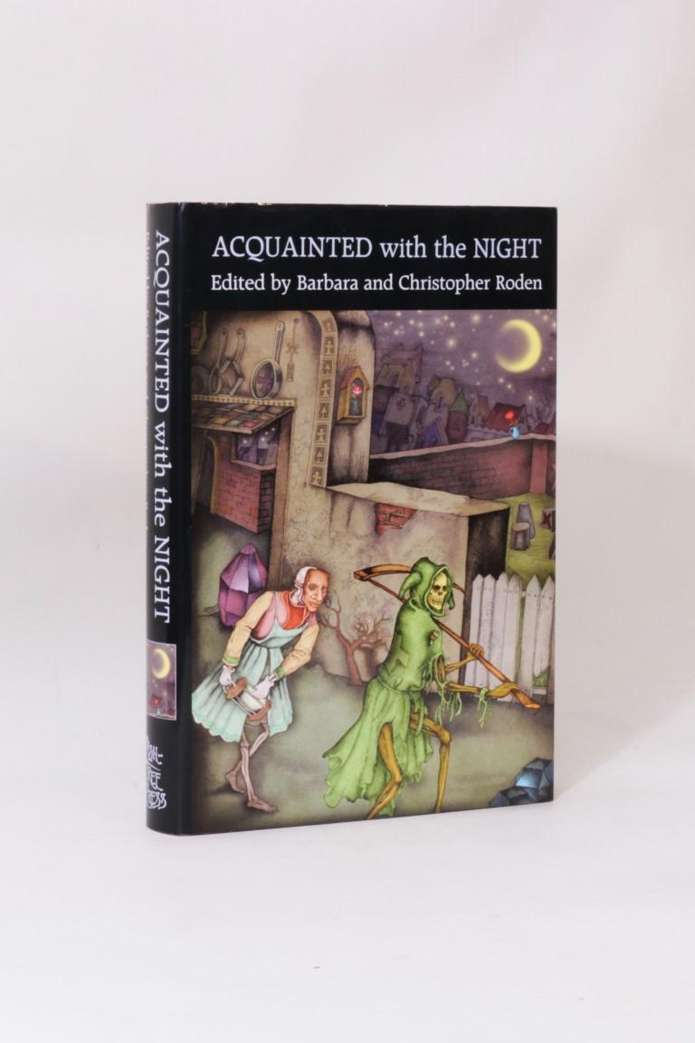 Barbara & Christopher Roden - Acquainted with the Night - Ash-Tree Press, 2004, First Edition.