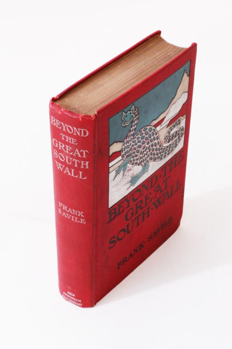 Frank Savile - Beyond the Great South Wall - New Amsterdam Book Company, 1901, First Edition.