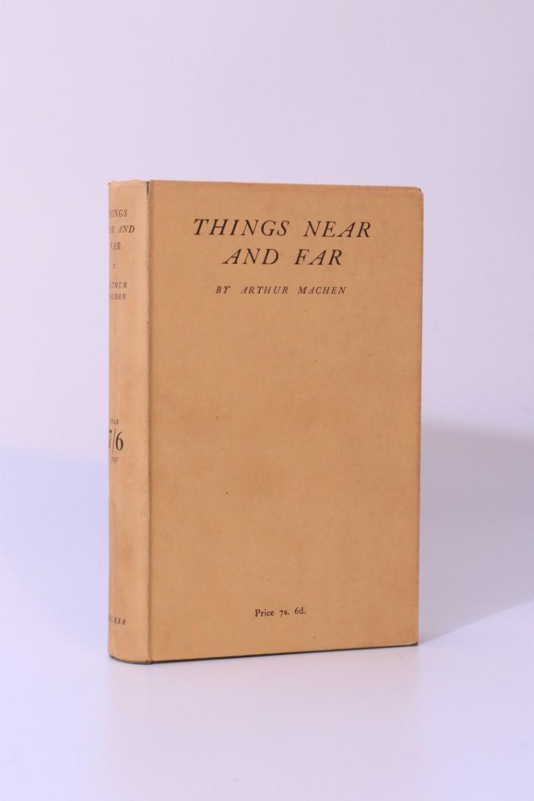 Arthur Machen - Things Near and Far - Martin Secker, 1923, First Edition.