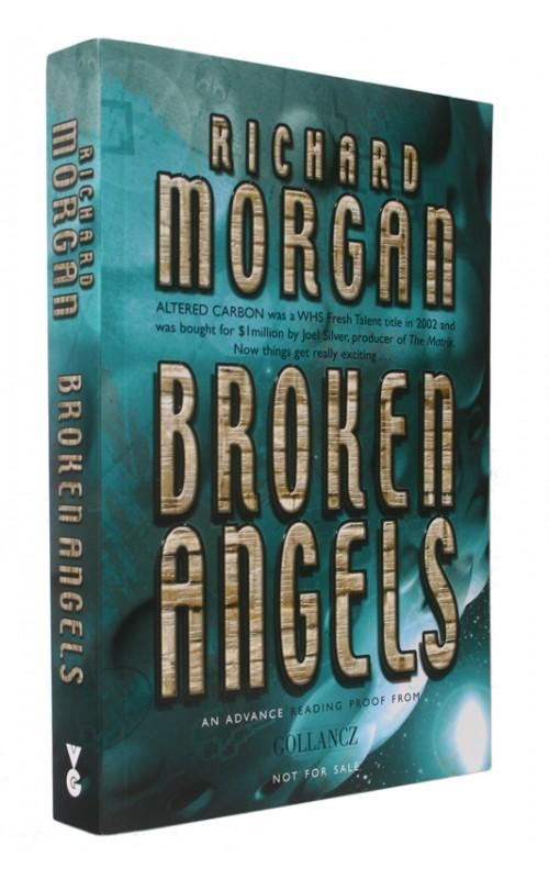 Richard Morgan - Broken Angels - Gollancz, UK, 2005 - Proof