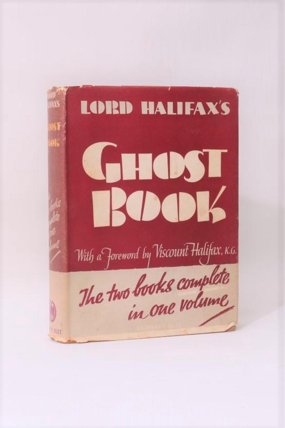 Charles Lindley (Viscount Halifax) - Lord Halifax's Ghost Book - Geoffrey Bles, 1939, First Thus.