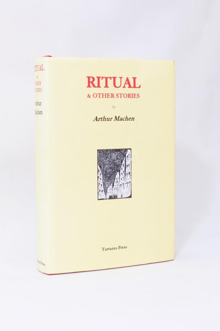 Arthur Machen - Ritual & Other Stories - Tartarus Press, 2006, Fourth.