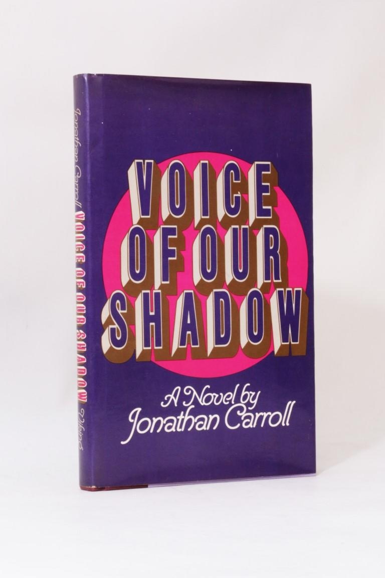 Jonathan Carroll - Voice of our Shadow - Viking, 1983, Signed First Edition.