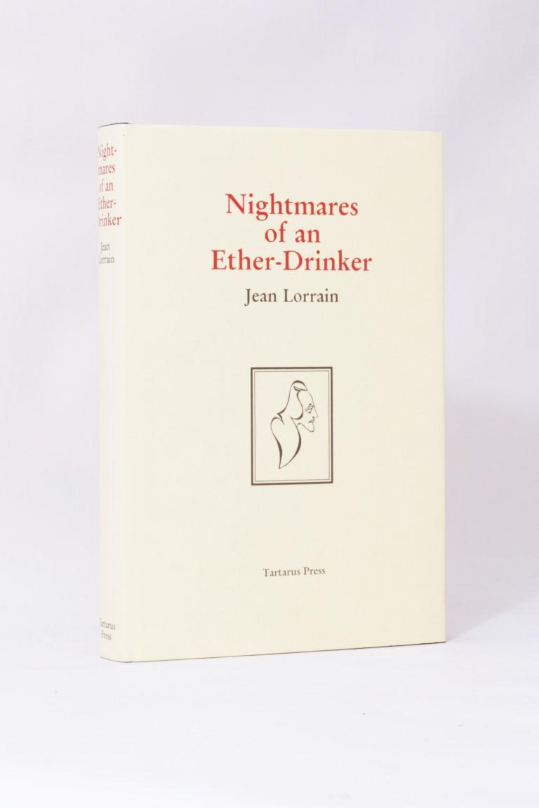 Jean Lorrain - Nightmares of an Ether-Drinker - Tartarus Press, 2002, Limited Edition.