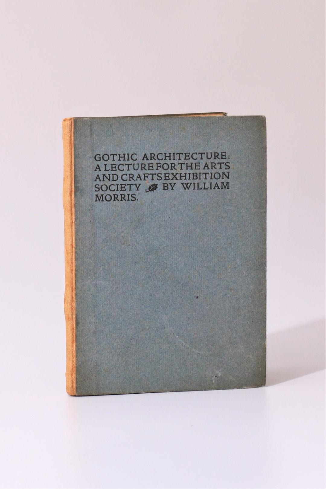 William Morris - Gothic Architecture: A Lecture for the Arts and Crafts Exhibition Society - Kelmscott Press, 1893, Limited Edition.
