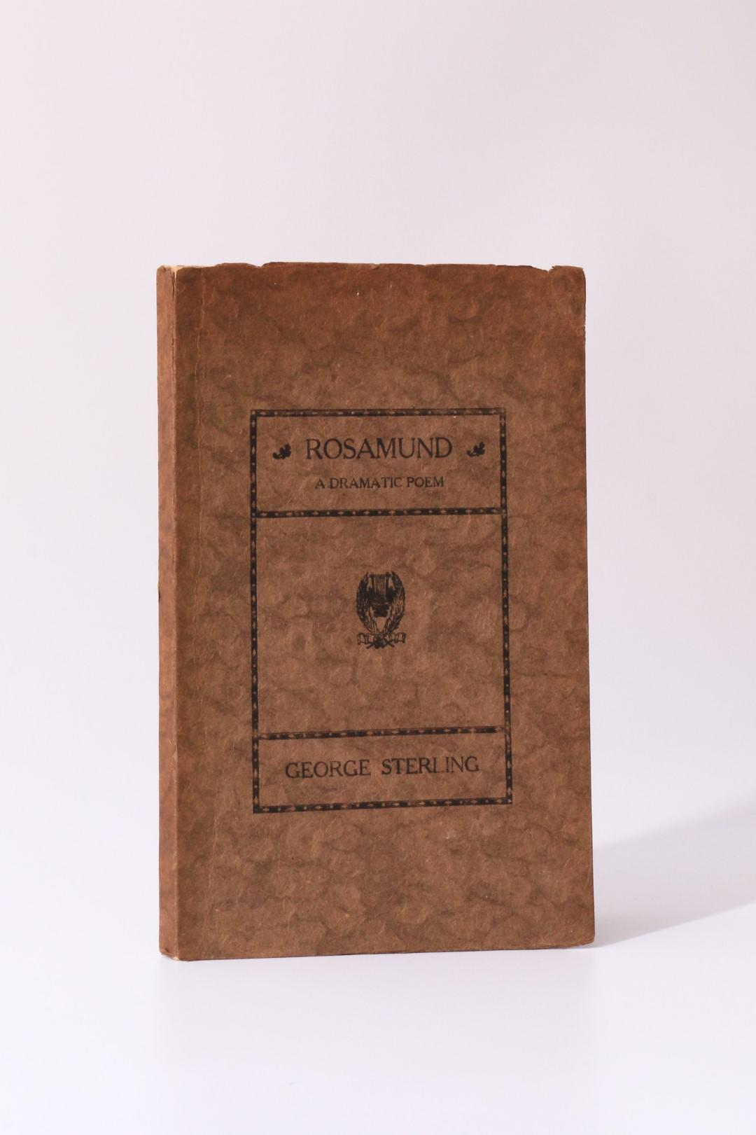 George Sterling - Rosamund: A Dramatic Poem - A.M. Robertson, 1920, Signed Limited Edition.
