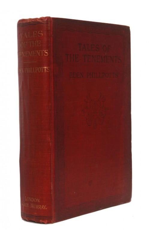 Eden Phillpotts - Tales of the Tenements - John Murray, 1910, UK First Edition