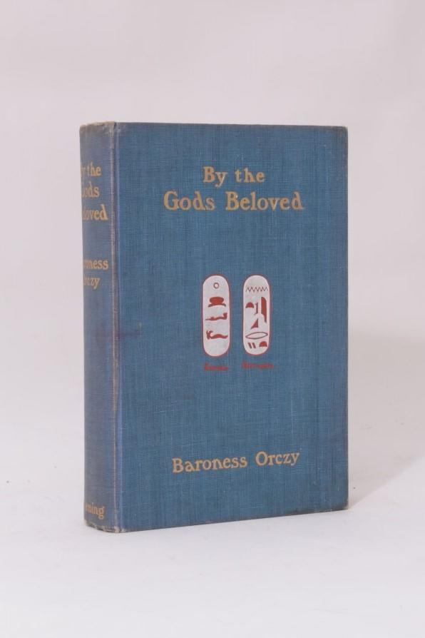 Baroness Orczy - By the Gods Beloved - Greening, 1905, First Edition.