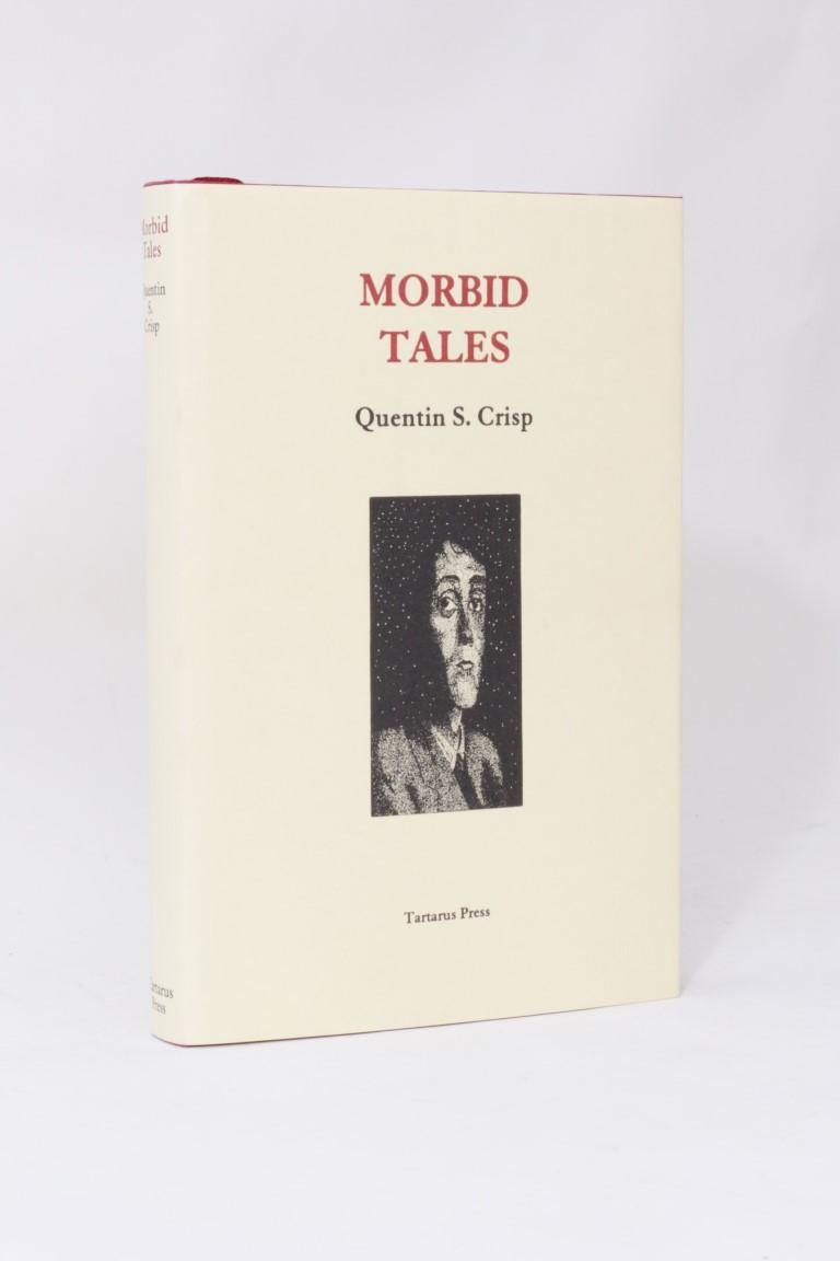 Quentin S. Crisp - Morbid Tales - Tartarus Press, 2004, Limited Edition.  Signed