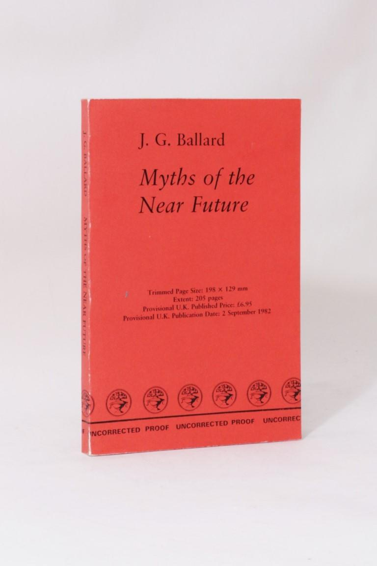 J.G. Ballard - Myths of the Near Future - Jonathan Cape, 1982, Proof.