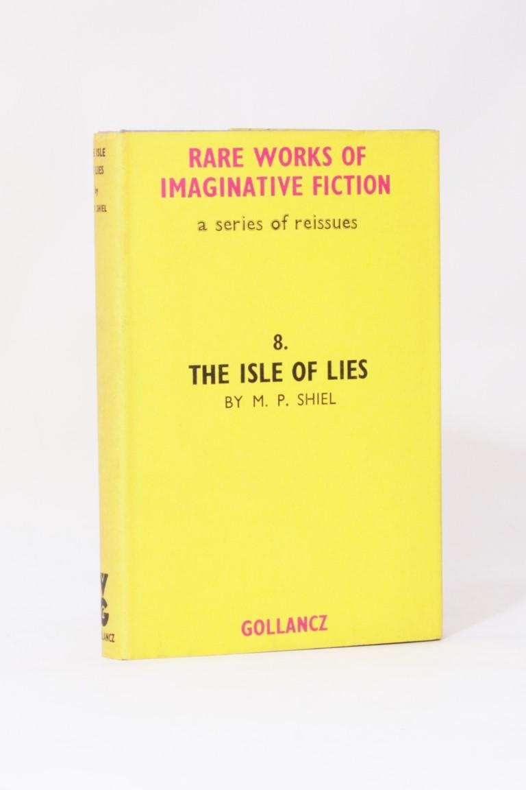 M.P. Shiel - The Isle of Lies - Gollancz, 1964, First Thus.