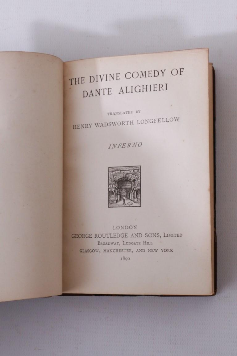 Dante Alighieri [trans. Henry Wadsworth Longfellow] - The Divine Comedy - Routledge, 1890, Later Edition.