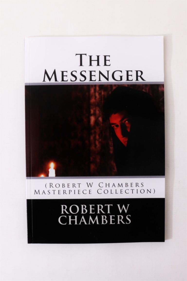 Robert W. Chambers - The Messenger - Amazon, 2014, First Thus.