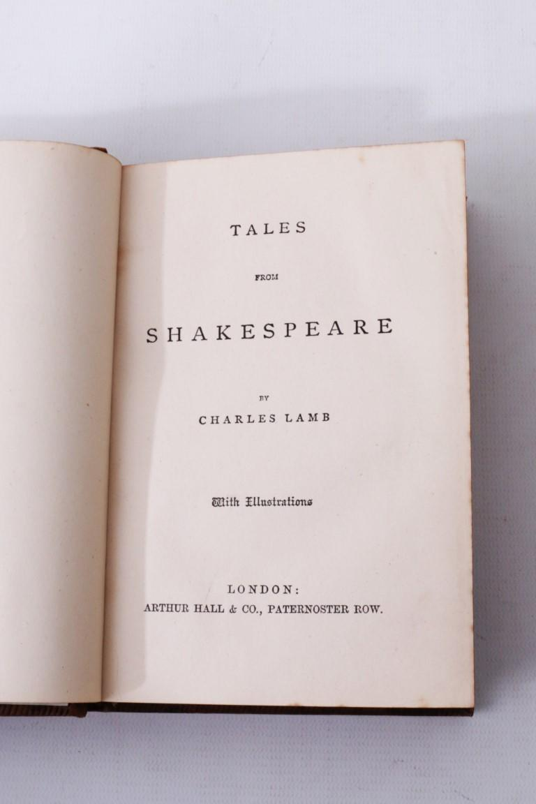 Charles Lamb - Tales from Shakespeare - Arthur Hall & Co., n.d., Later Edition.
