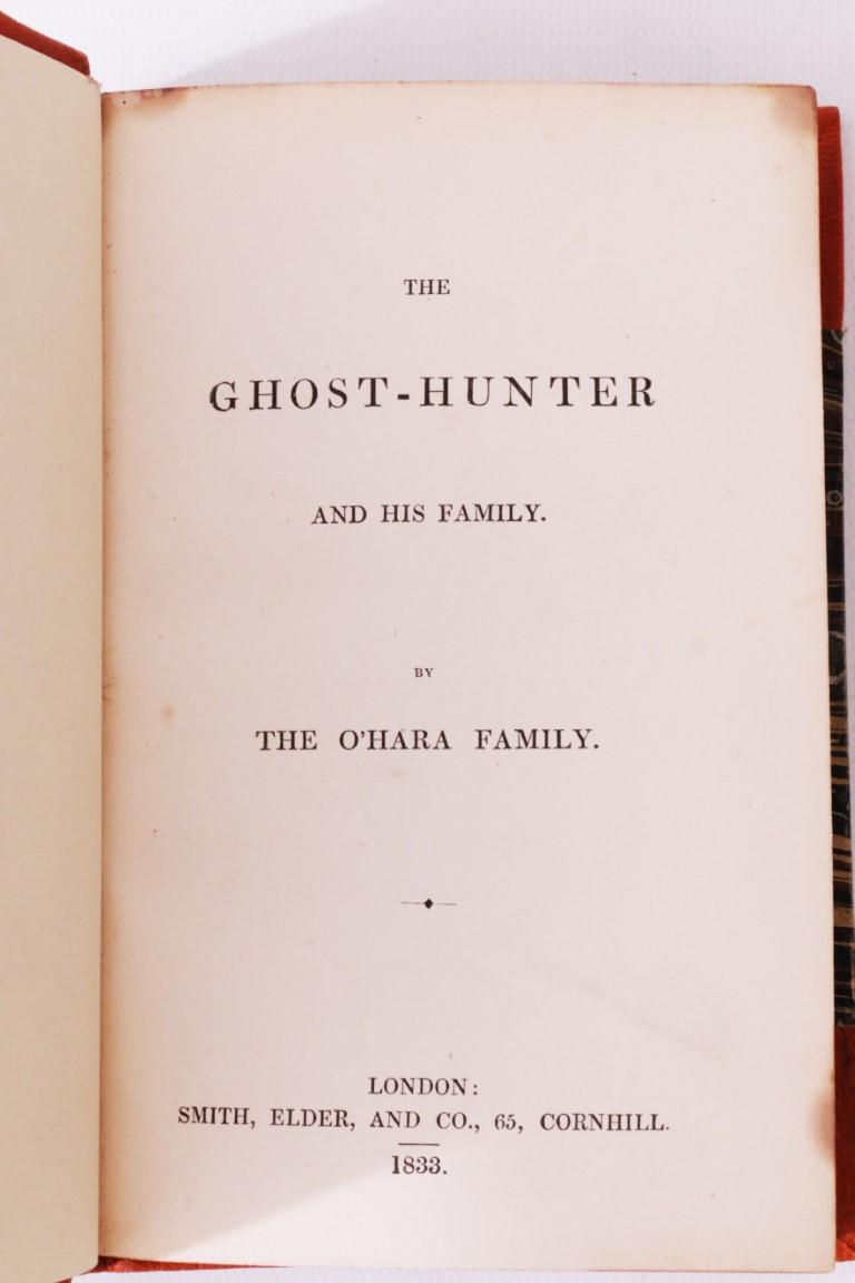 The O'Hara Family [John and Michael Banim] - The Ghost-Hunter and his Family - Smith, Elder & Co., 1833, First Edition.
