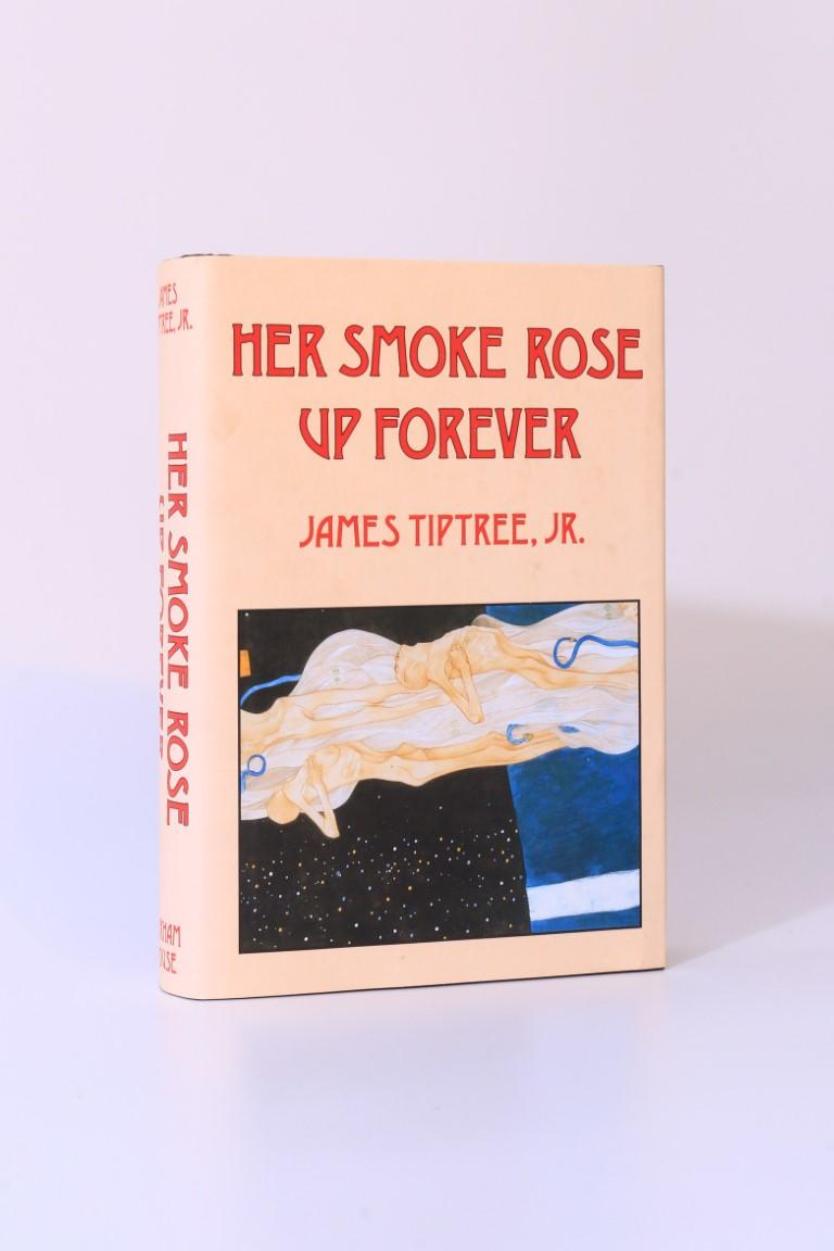James Tiptree Jr. - Her Smoke Rose up Forever - Arkham House, 1990, First Edition.