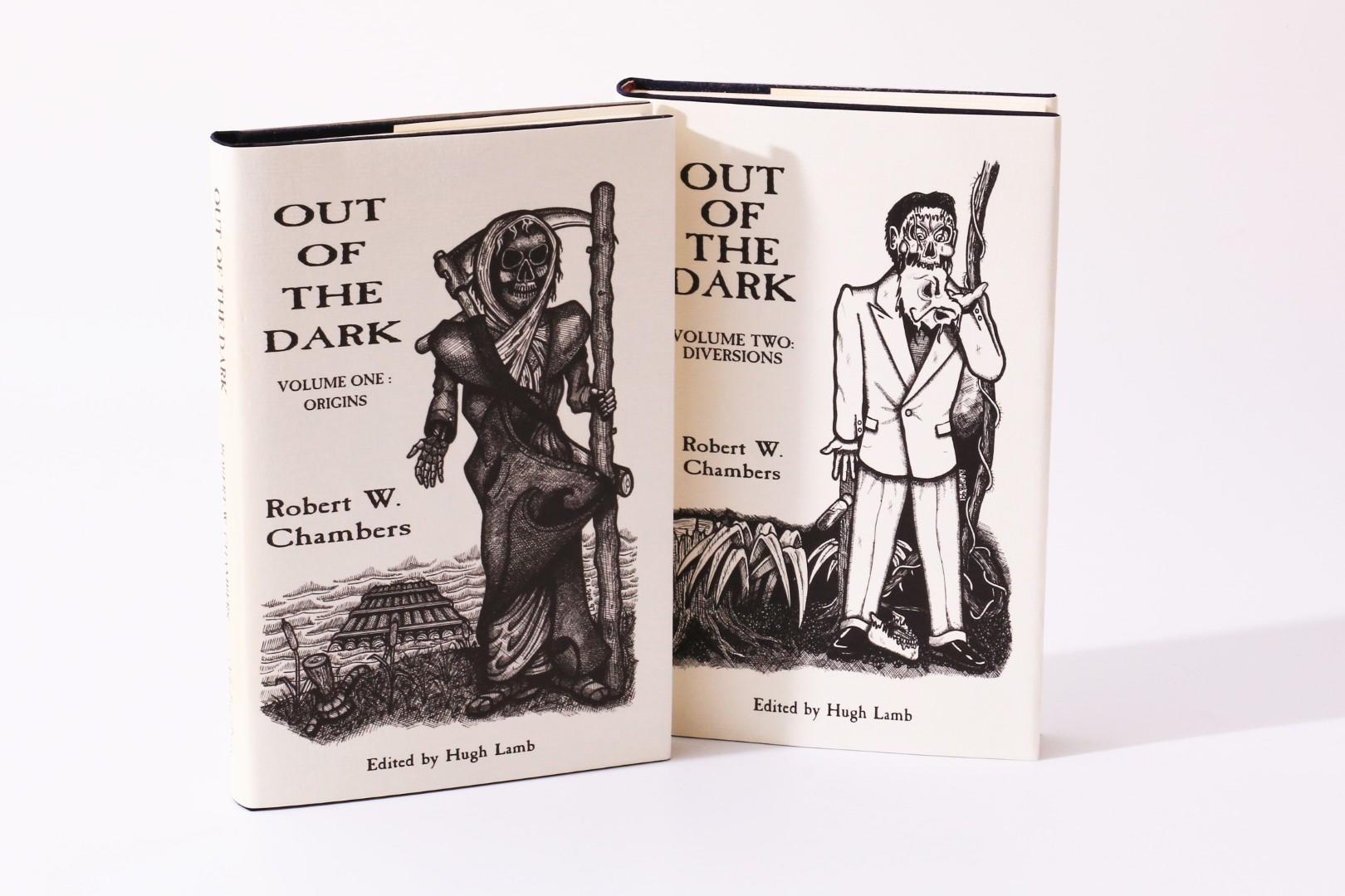 Robert W. Chambers - Out of the Dark Volumes One and Two: Origins and Diversions - Ash-Tree Press, 1998-1999, Limited Edition.