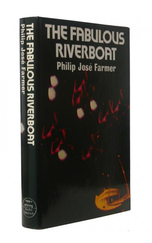 Philip Jose Farmer - The Fabulous Riverboat - Rapp and Whiting, 1974, UK First Edition
