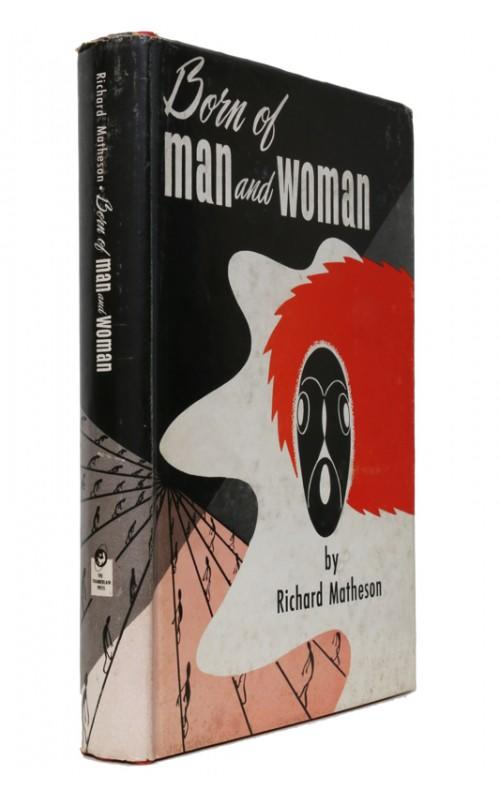 Richard Matheson - Born of Man & Woman - Chamberlain Press, 1954, US First Edition