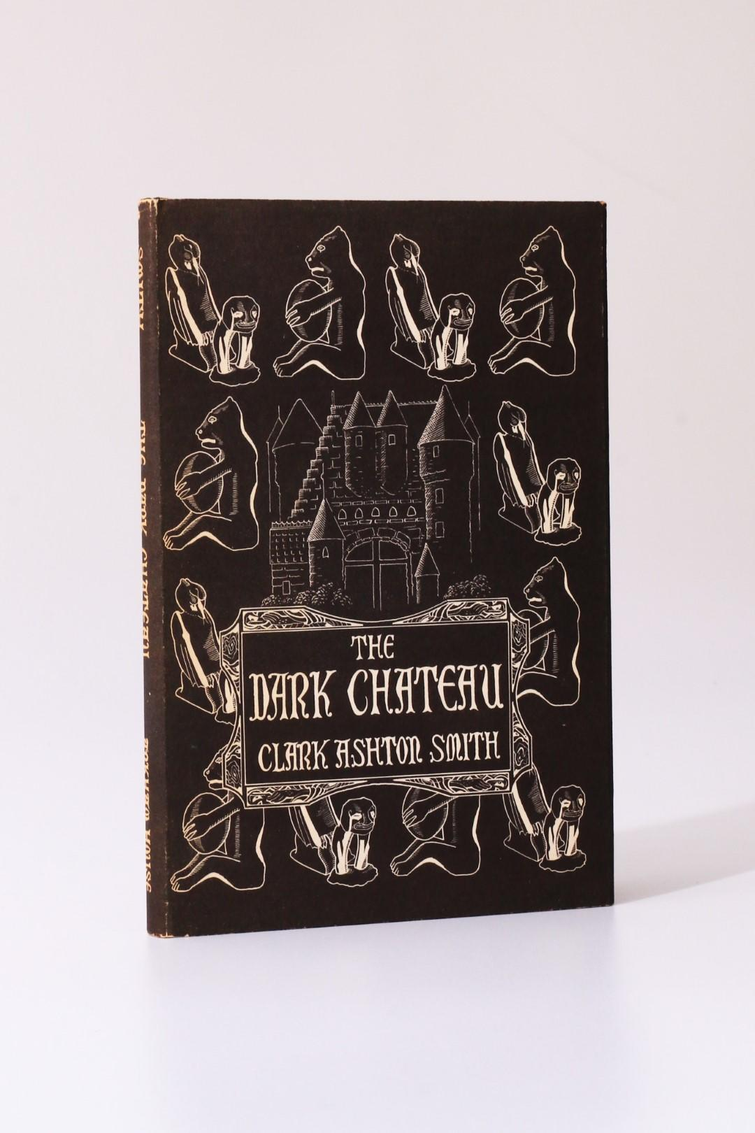 Clark Ashton Smith - The Dark Chateau - Arkham House, 1951, First Edition.