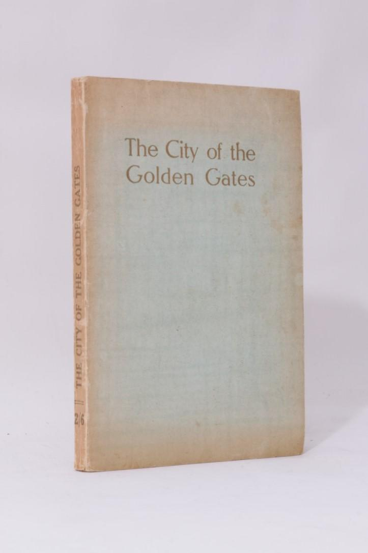 May Maxwell - The City of the Golden Gates - Goodmount Press, n.d. [1937], First Edition.
