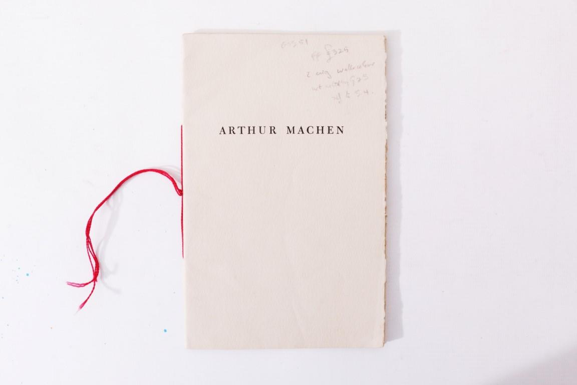 Arthur Machen - A Critical Essay - Privately Printed, 1953, Limited Edition.