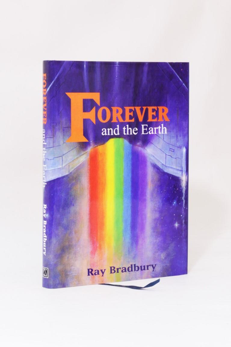 Ray Bradbury - Forever and the Earth: Yesterday and Tomorrow Tales - PS Publishing, 2005, First Edition.