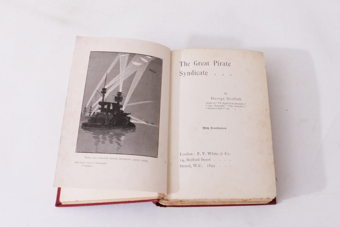 George Griffith - The Great Pirate Syndicate - F.V. White & Co., 1899, First Edition.
