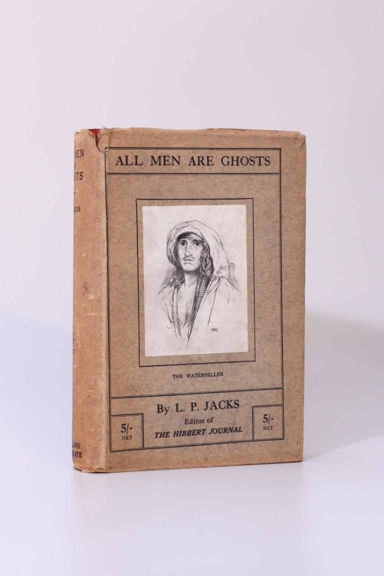 L.P. Jacks - All Men Are Ghosts - Williams & Norgate, 1913, First Edition.