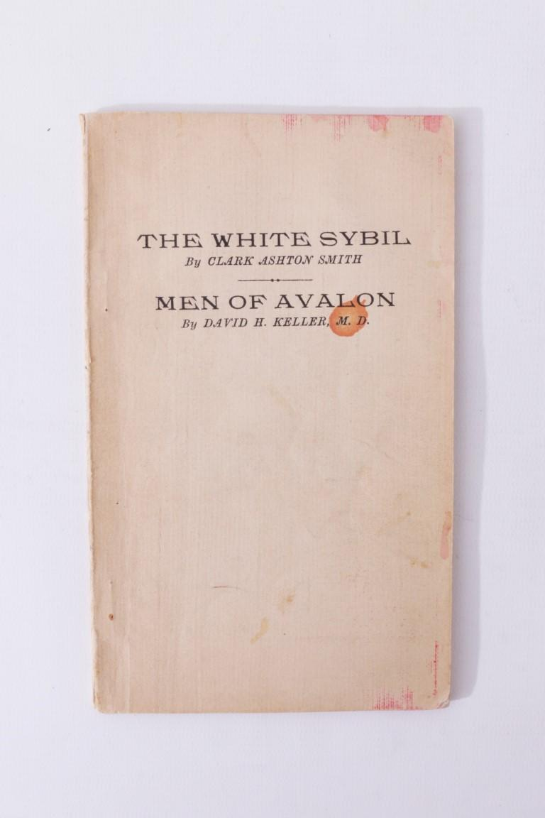 Clark Ashton Smith & David H. Keller - The White Sybil & Men of Avalon [Smith's Copy] - Fantasy Publications, n.d. [1934], First Edition.