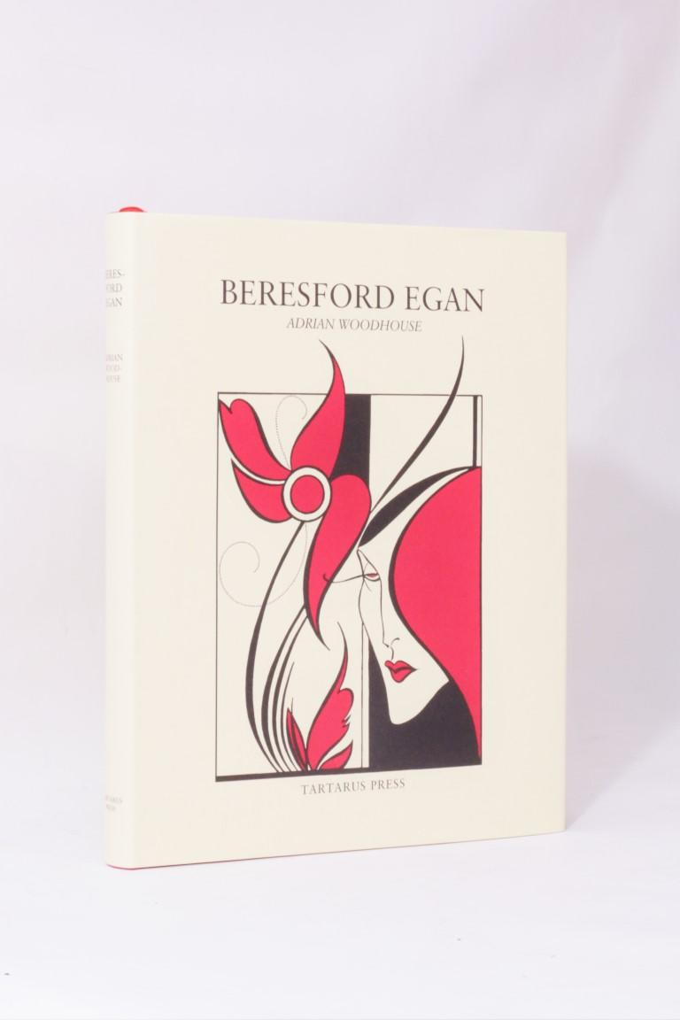 Adrian Woodhouse - Beresford Egan - Tartarus Press, 2005, Limited Edition.