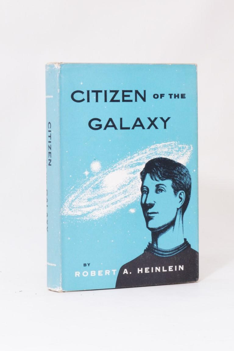Robert A. Heinlein - Citizen of the Galaxy - Scribners, 1957, First Edition.