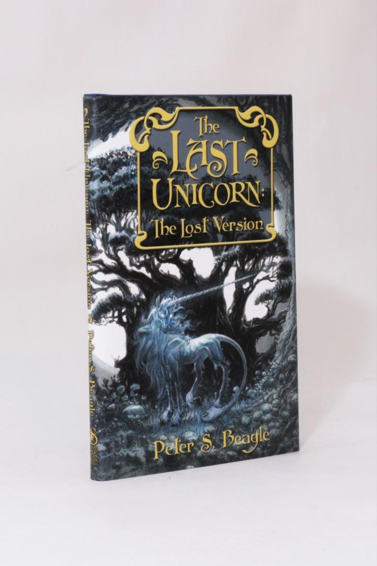 Peter S. Beagle - The Last Unicorn: The Lost Version - Subterranean Press, 2006, Signed Limited Edition.