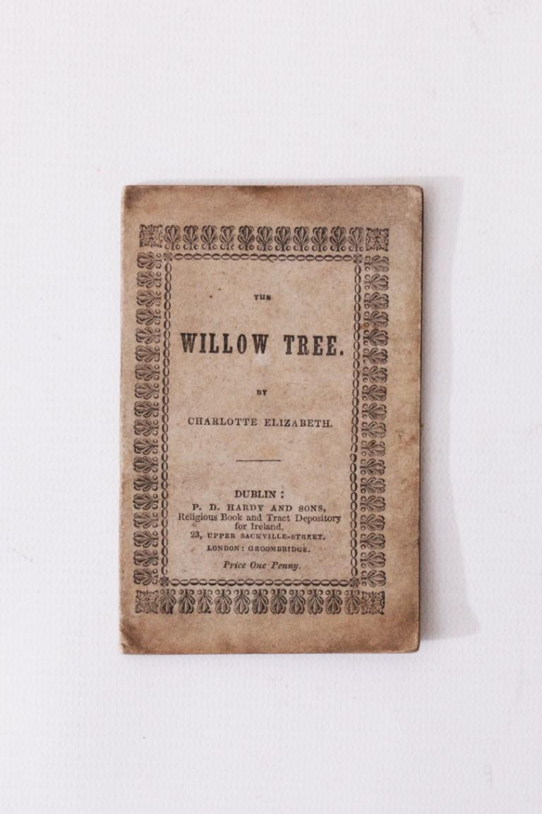 Charlotte Elizabeth - The Willow Tree - P.D. Hardy, 1845, First Thus.