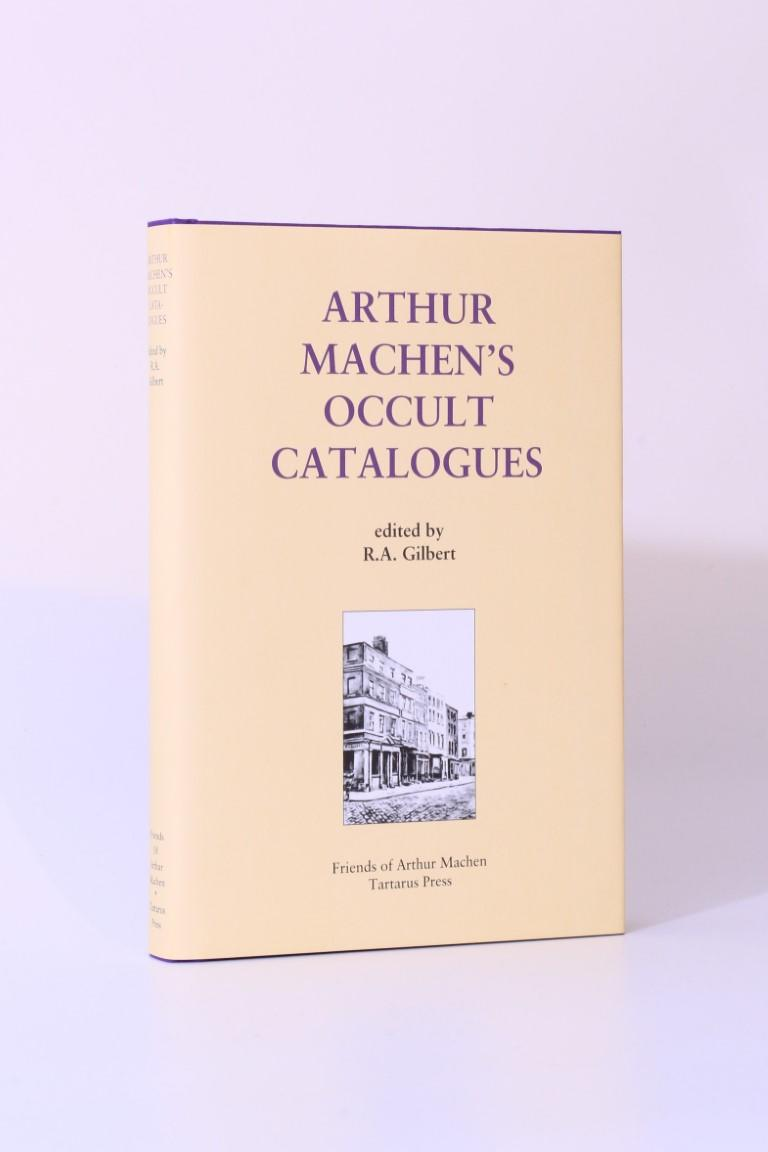 Arthur Machen, R.A. Gilbert [ed.] - Arthur Machen's Occult Catalogue - Friends of Arthur Machen / Tartarus Press, 2019, Limited Edition.