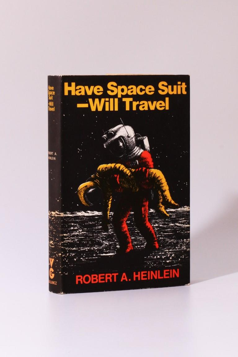 Robert A. Heinlein - Have Space Suit - Will Travel - Gollancz, 1970, First Edition.
