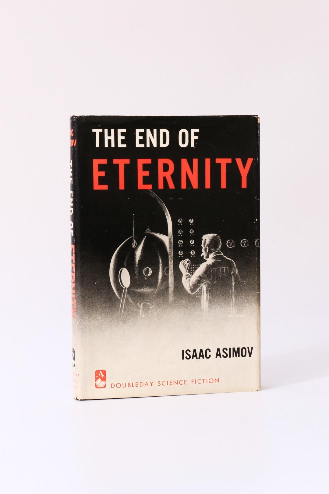 Isaac Asimov - The End of Eternity - Doubleday, 1955, First Edition.