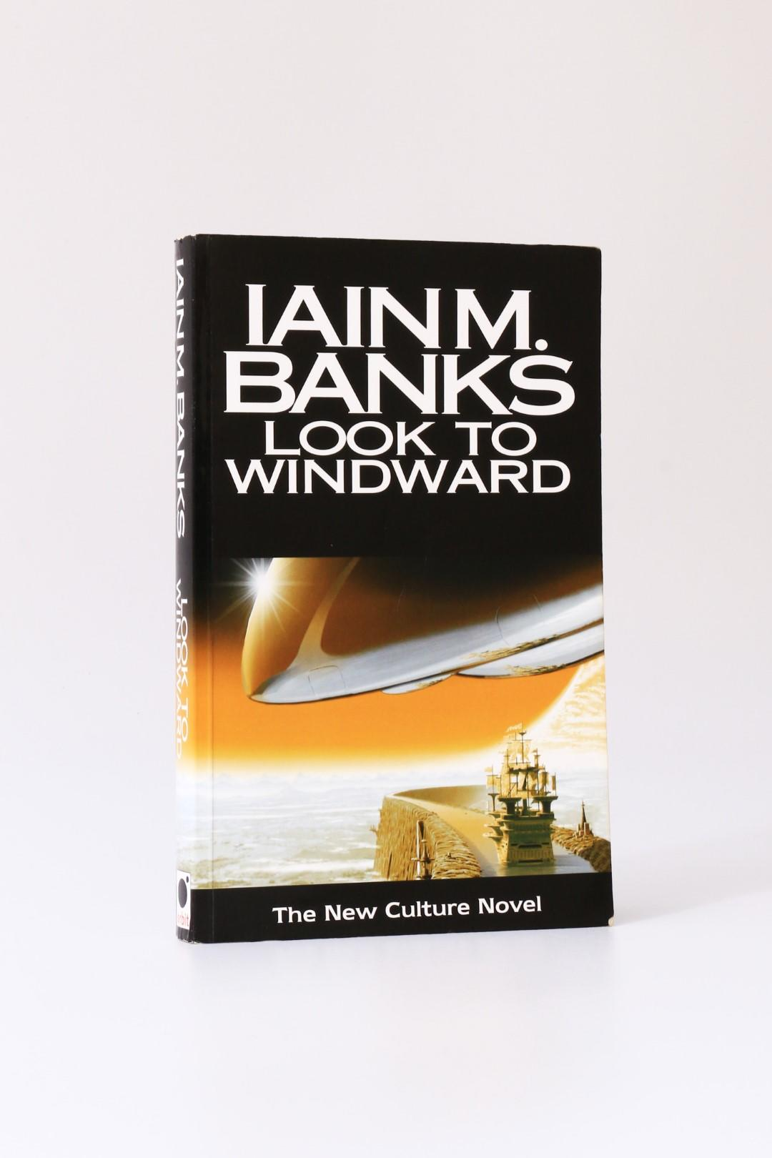 Iain M. Banks - Look to Windward - Orbit, 2000, Proof.