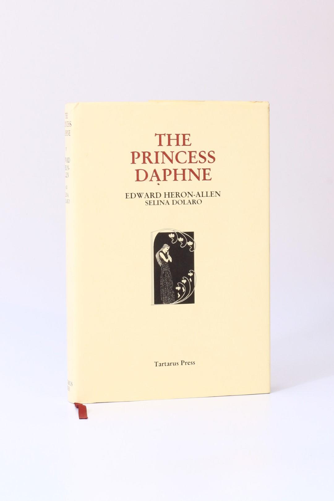Edward Heron-Allen & Selina Dolaro - The Princess Daphne - Tartarus Press, 2001, Limited Edition.